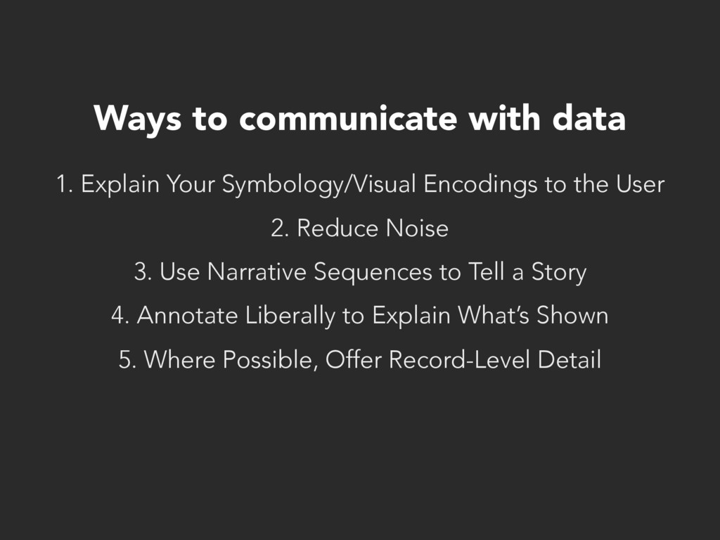 Ways to communicate with data 1. Explain Your S...
