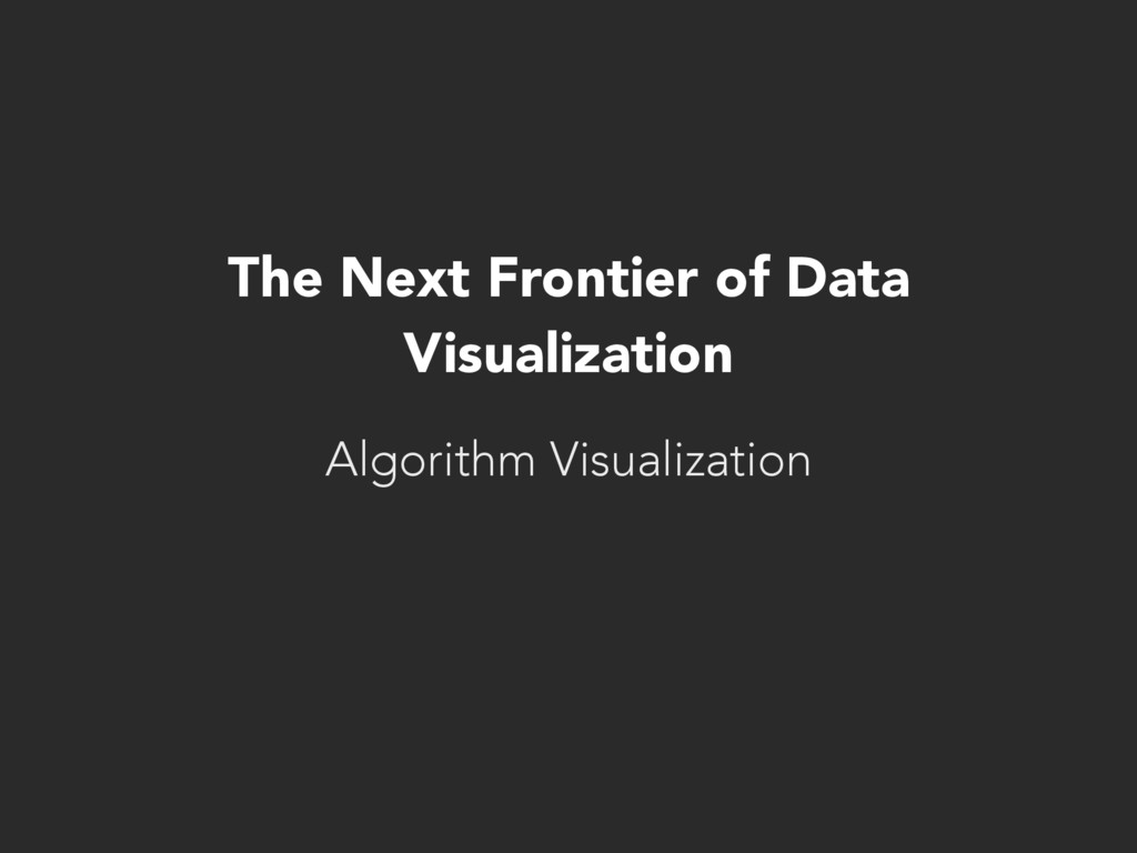 The Next Frontier of Data Visualization Algorit...