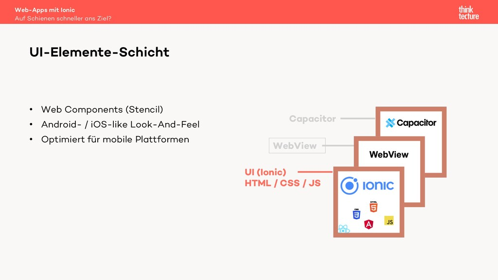 • Web Components (Stencil) • Android- / iOS-lik...