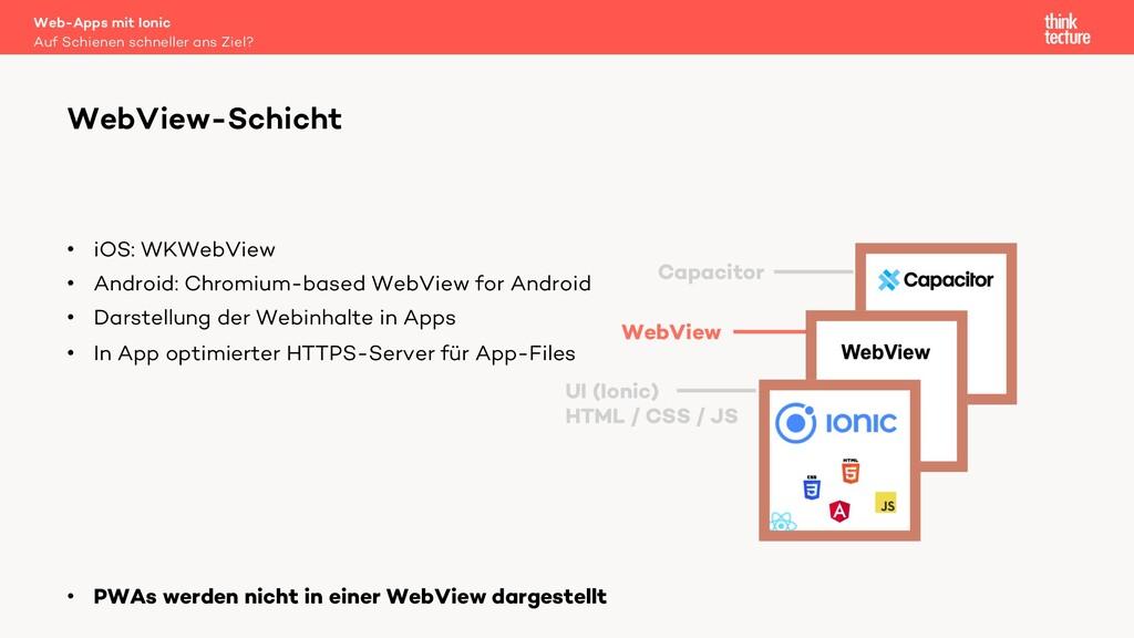 • iOS: WKWebView • Android: Chromium-based WebV...