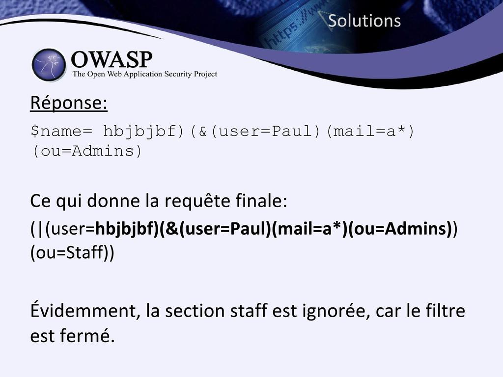 $name= hbjbjbf)(&(user=Paul)(mail=a*) (ou=Admin...