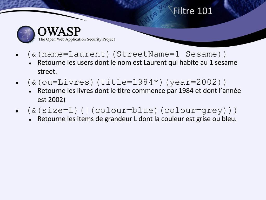 ● (&(name=Laurent)(StreetName=1 Sesame)) ● ● (&...
