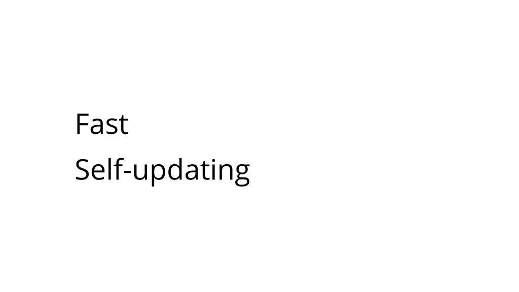 Fast Self-updating