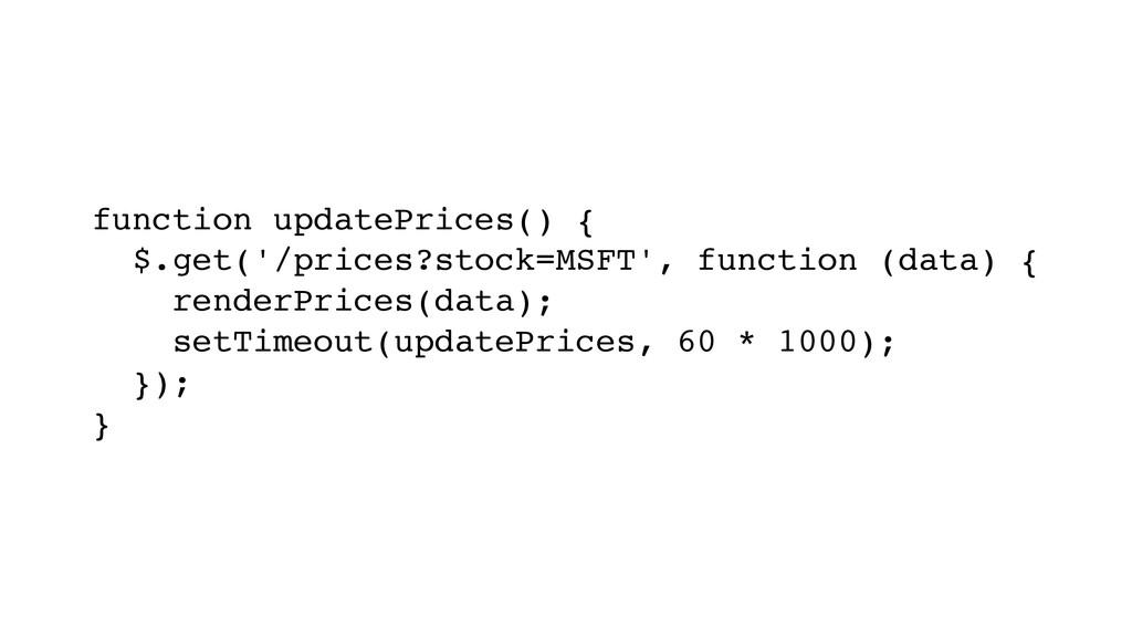 function updatePrices() { $.get('/prices?stock=...