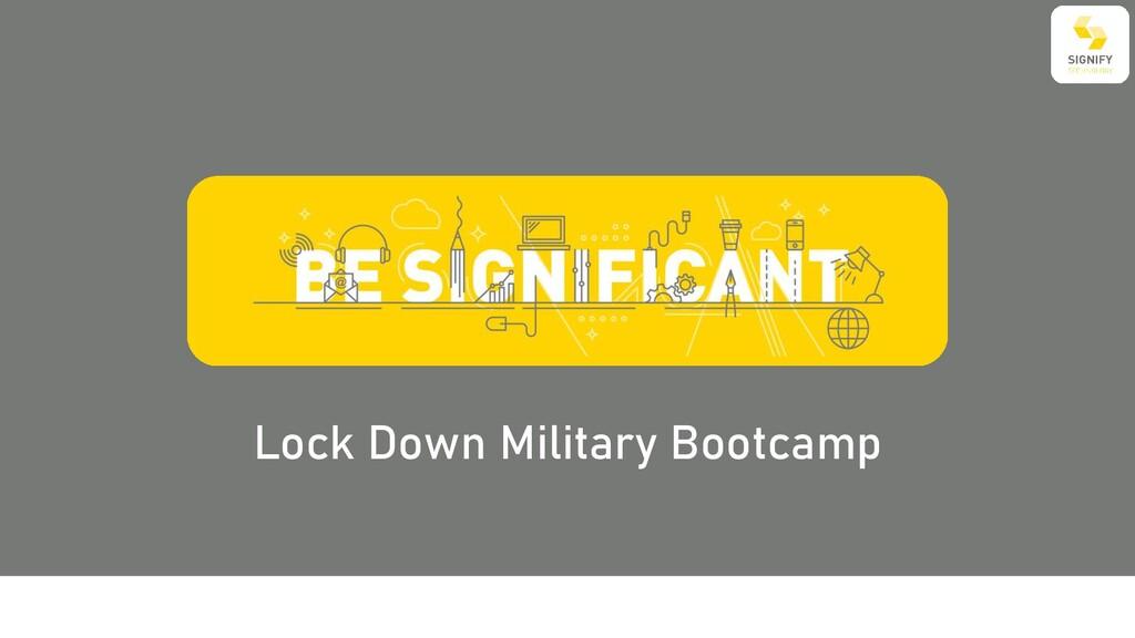 Lock Down Military Bootcamp