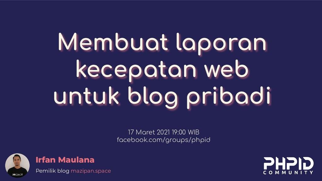 Membuat laporan kecepatan web untuk blog pribad...