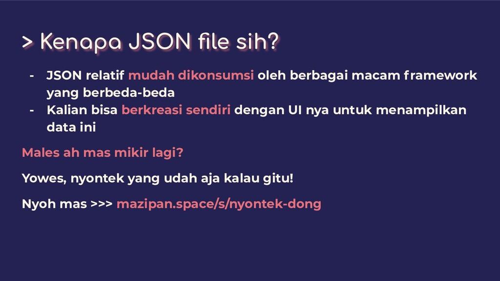 > Kenapa JSON file sih? - JSON relatif mudah dik...