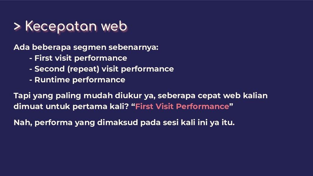 > Kecepatan web Ada beberapa segmen sebenarnya:...