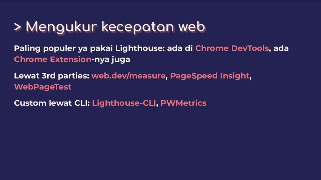 > Mengukur kecepatan web Paling populer ya paka...