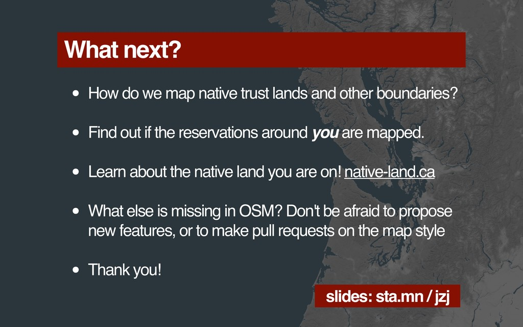 What next? • How do we map native trust lands a...