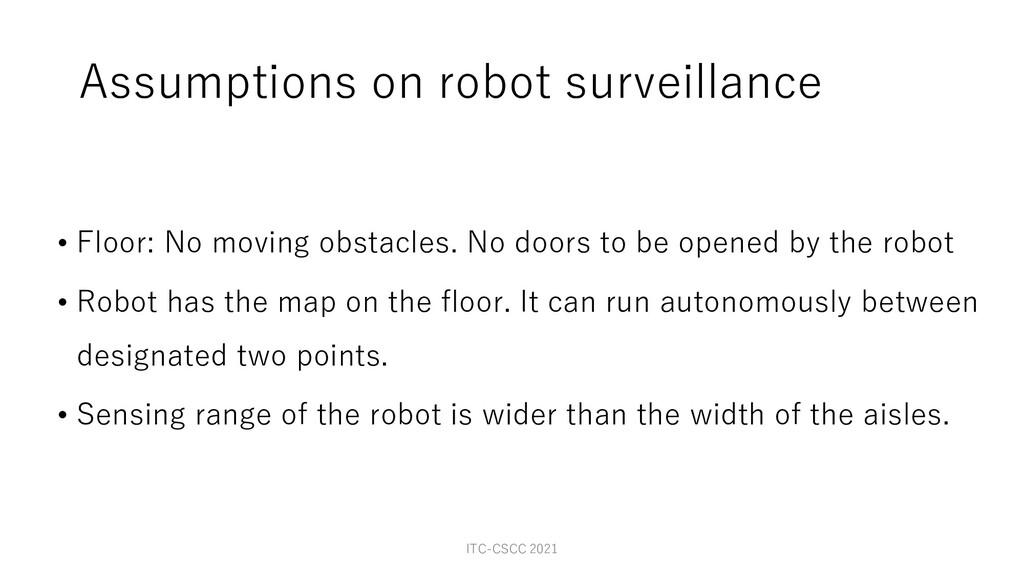 Assumptions on robot surveillance • Floor: No m...