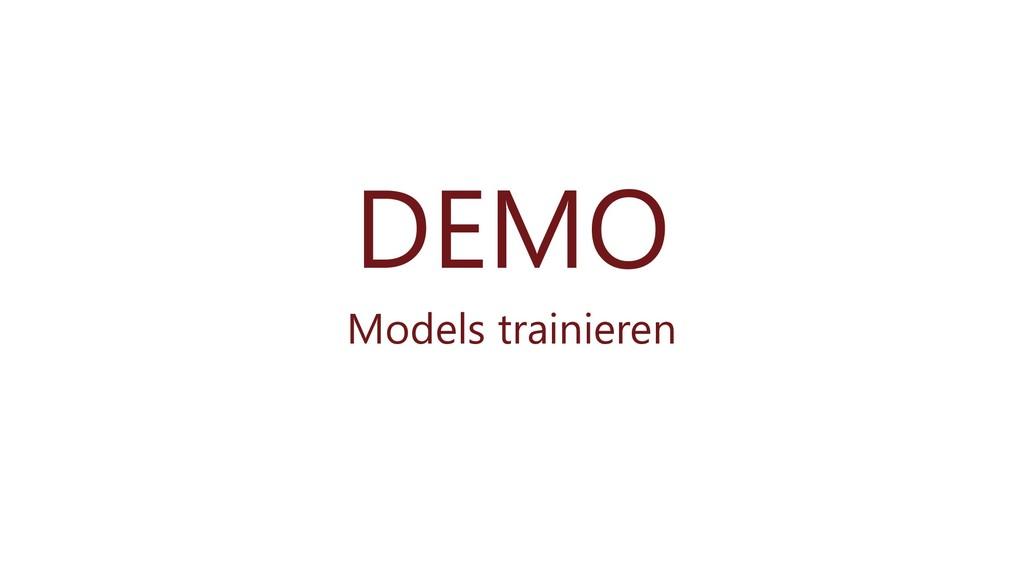 DEMO Models trainieren