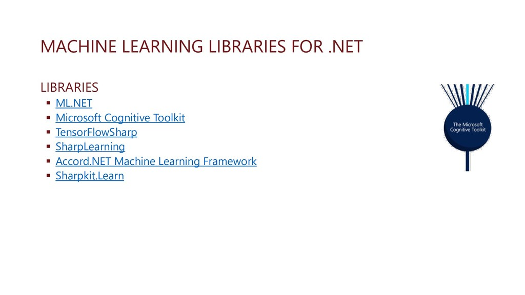 MACHINE LEARNING LIBRARIES FOR .NET LIBRARIES ▪...