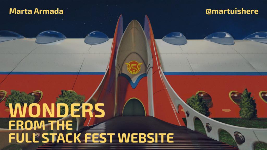WONDERS FROM THE FULL STACK FEST WEBSITE Marta ...