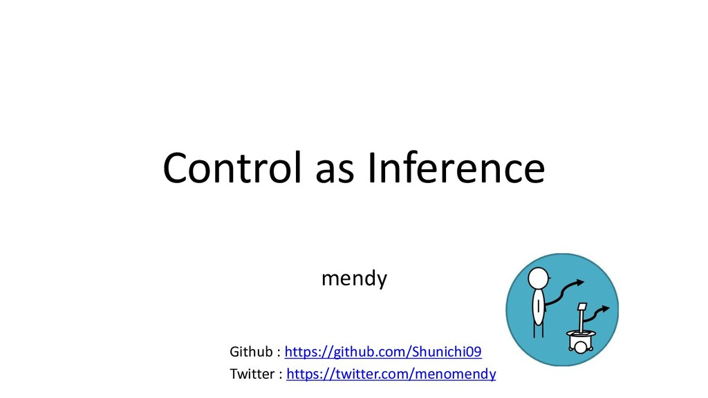 Control as Inference mendy Twitter : https://tw...
