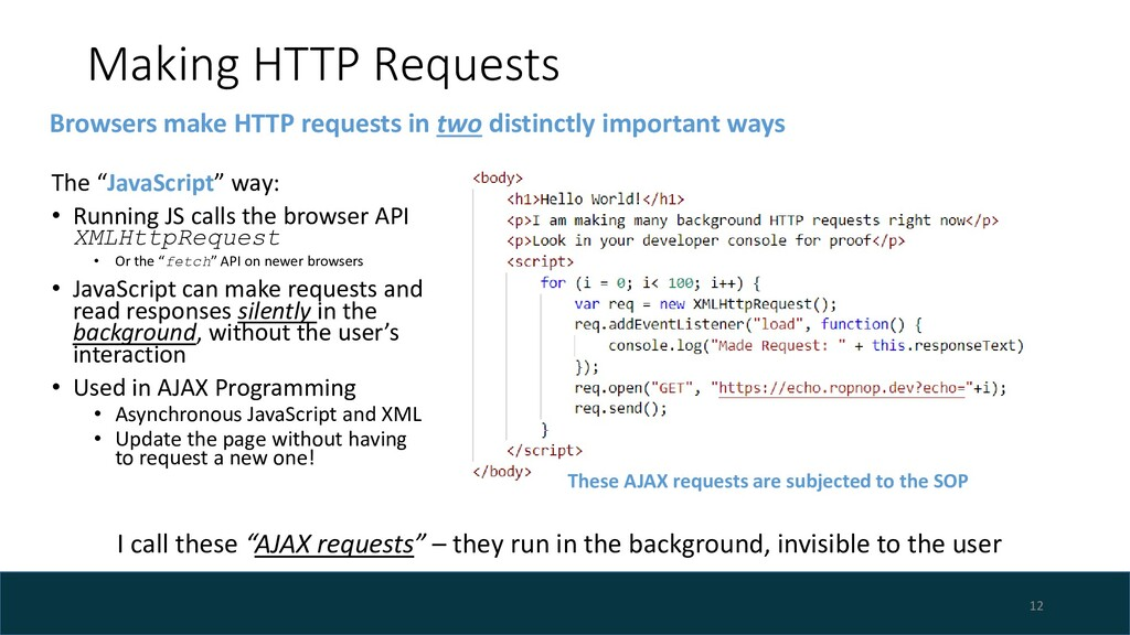 "Making HTTP Requests The ""JavaScript"" way: • Ru..."