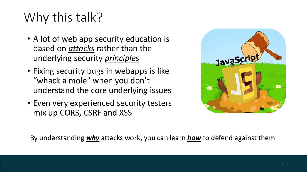 Why this talk? • A lot of web app security educ...