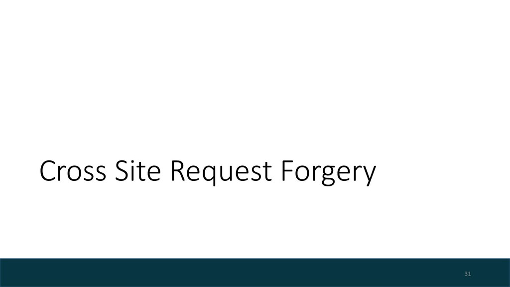 Cross Site Request Forgery 31