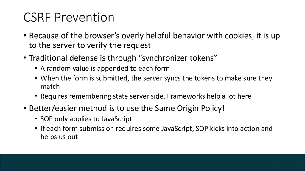 CSRF Prevention • Because of the browser's over...