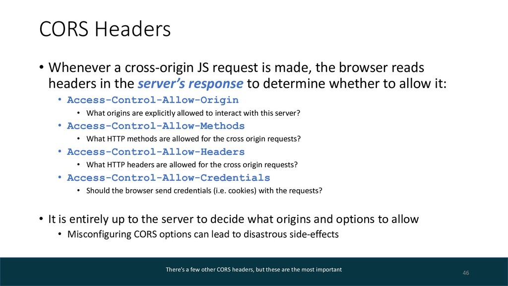 CORS Headers • Whenever a cross-origin JS reque...