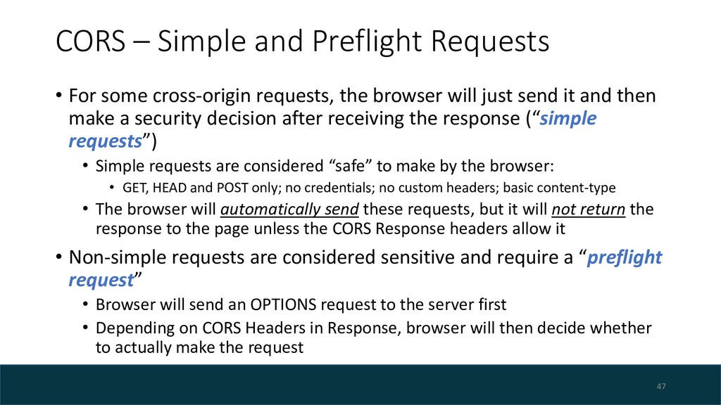 CORS – Simple and Preflight Requests • For some...