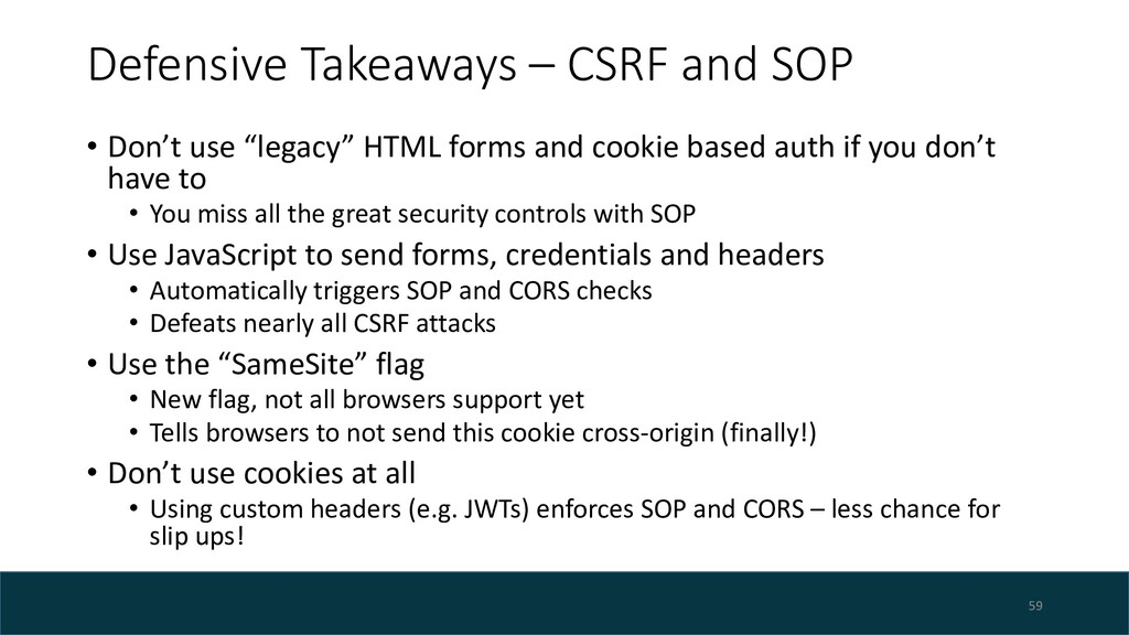 Defensive Takeaways – CSRF and SOP • Don't use ...
