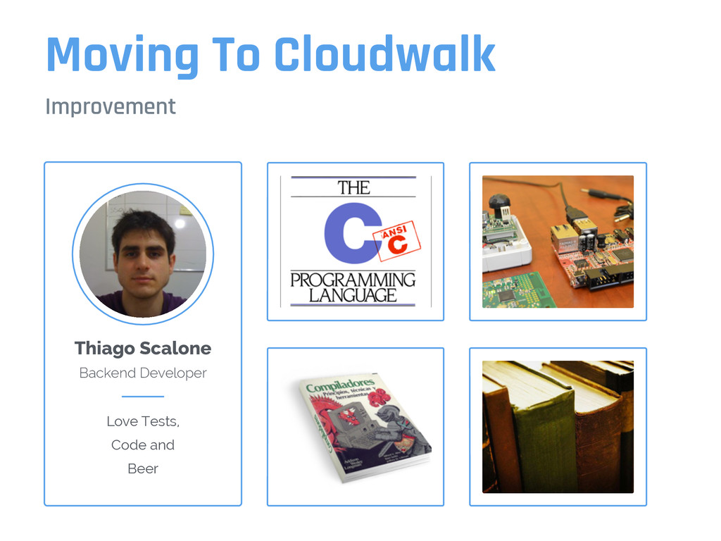 Moving To Cloudwalk Improvement Thiago Scalone ...
