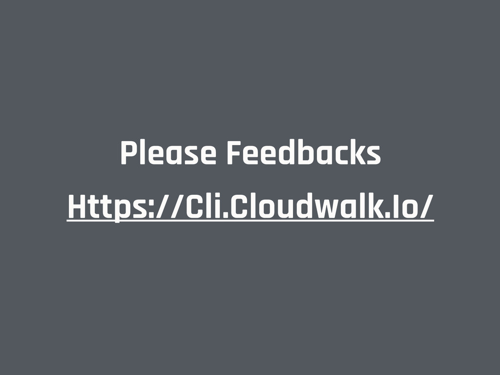 Please Feedbacks Https://Cli.Cloudwalk.Io/