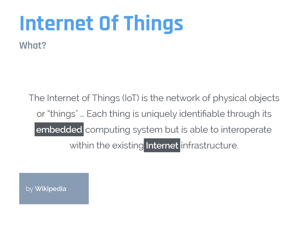 Internet Of Things What? The Internet of Things...