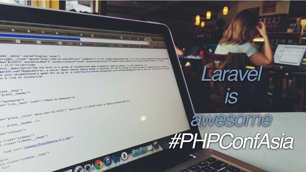 Laravel is awesome #PHPConfAsia