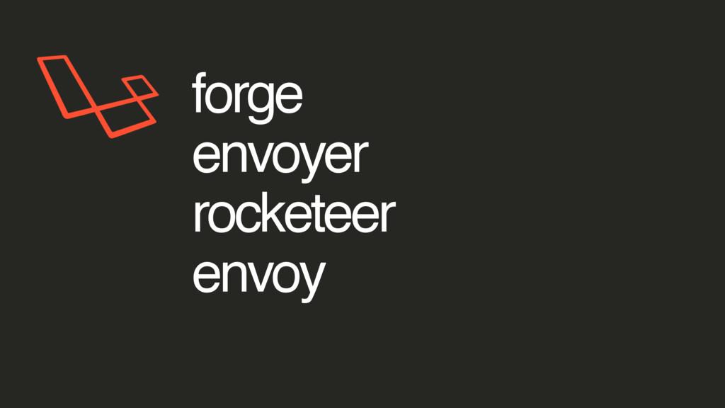forge envoyer rocketeer envoy