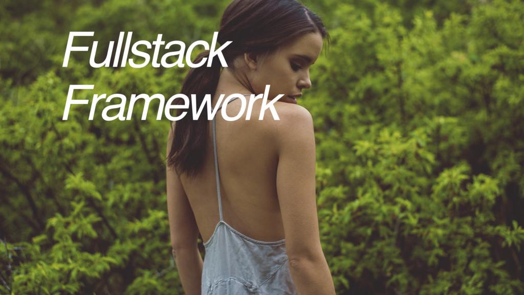 Fullstack Framework