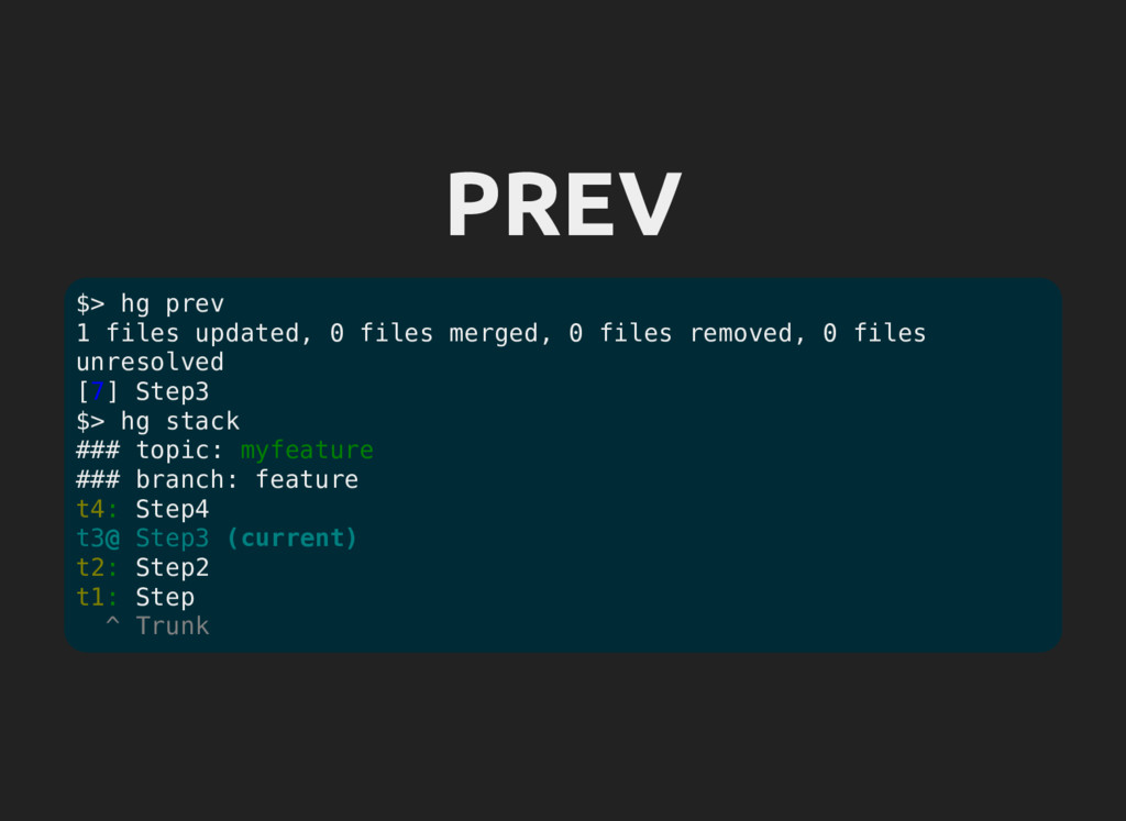 PREV $> hg prev 1 files updated, 0 files merged...