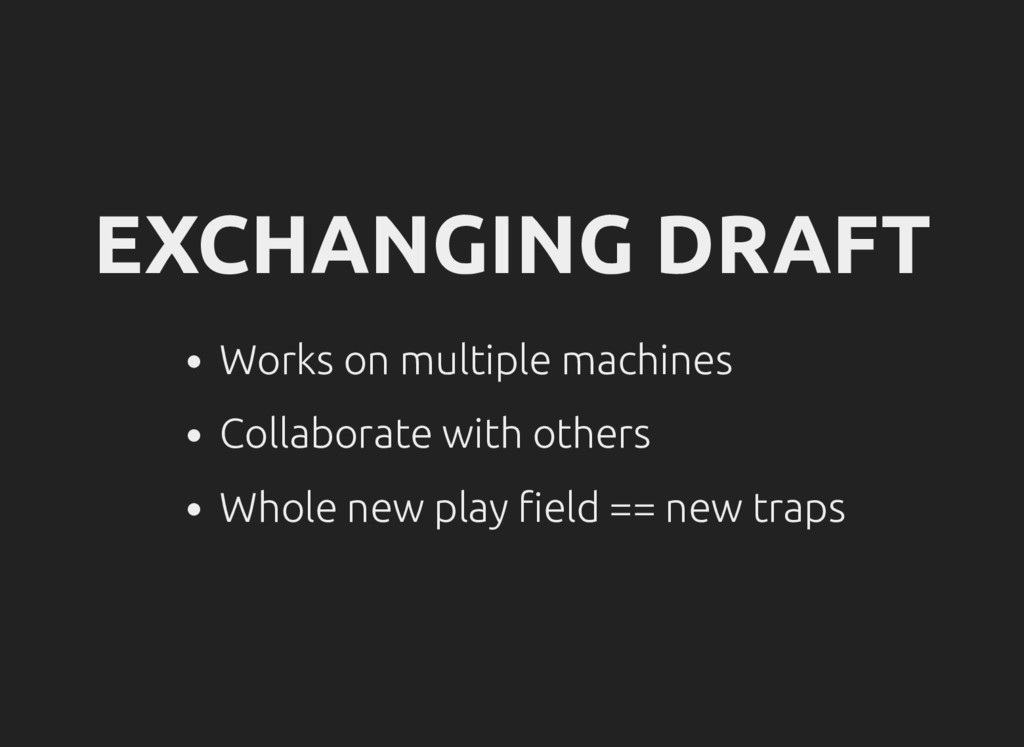 EXCHANGING DRAFT Works on multiple machines Col...