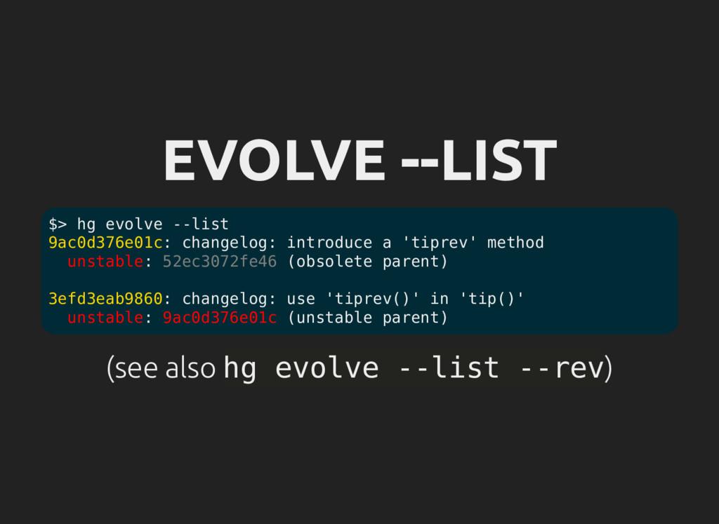 EVOLVE --LIST (see also hg evolve --list --rev)...