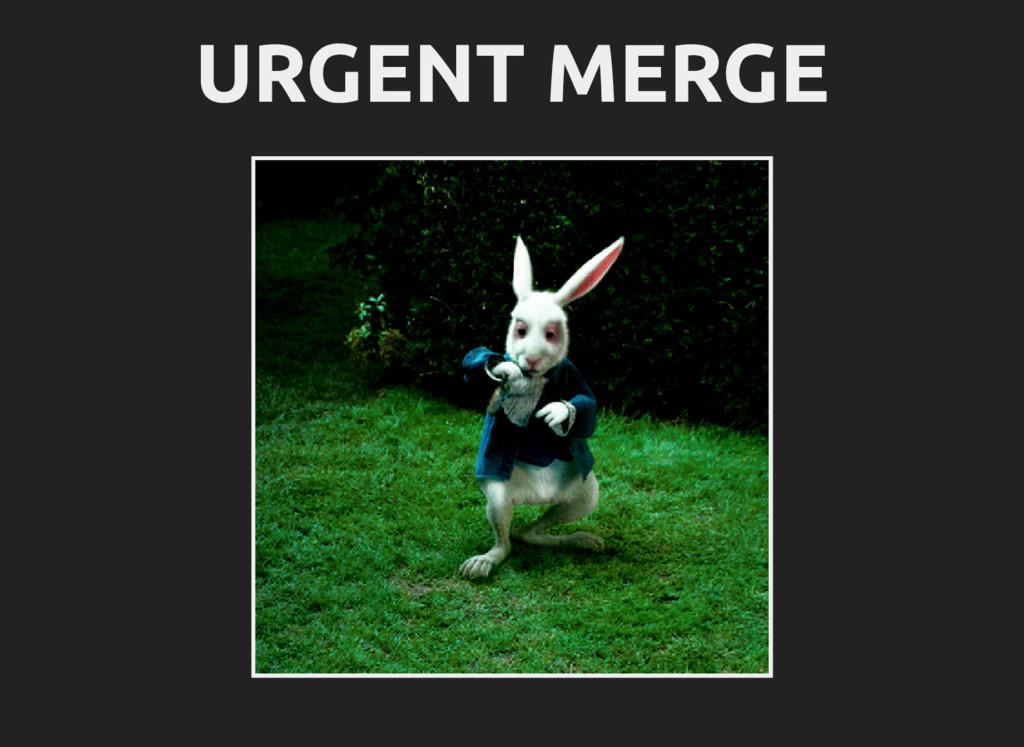 URGENT MERGE