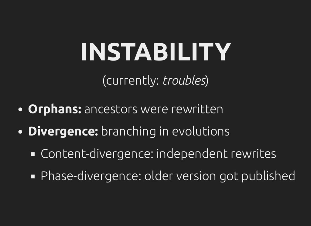 INSTABILITY (currently: troubles) Orphans: ance...