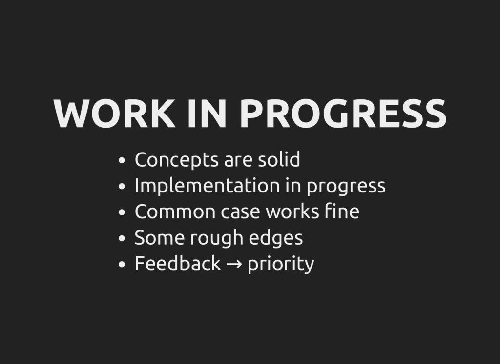 WORK IN PROGRESS Concepts are solid Implementat...