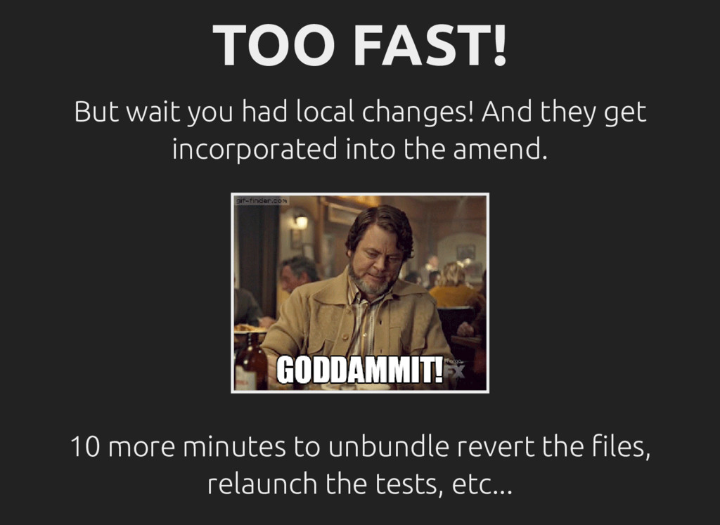 TOO FAST! But wait you had local changes! And t...