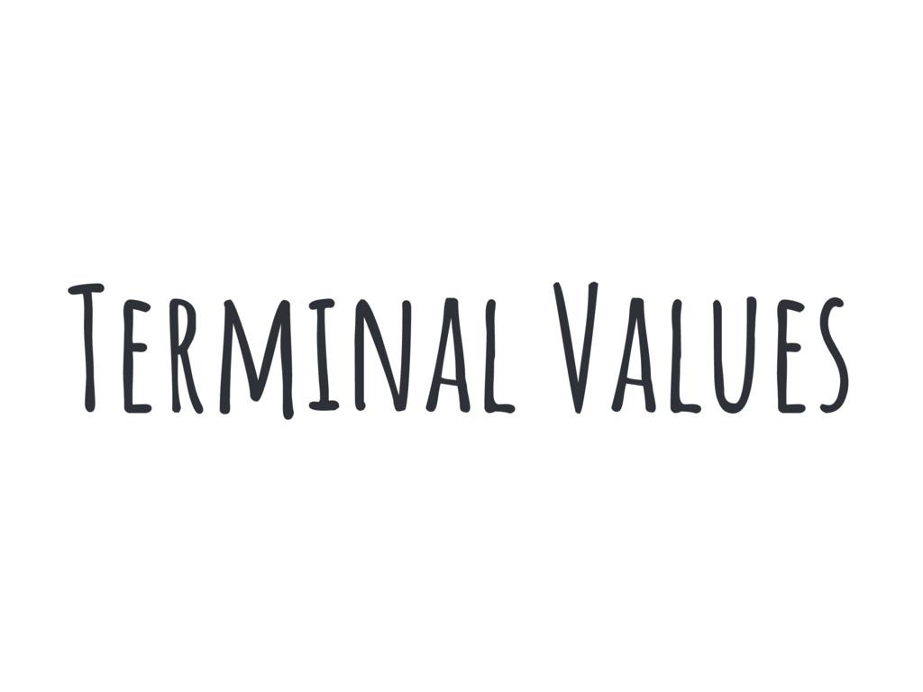 Terminal Values