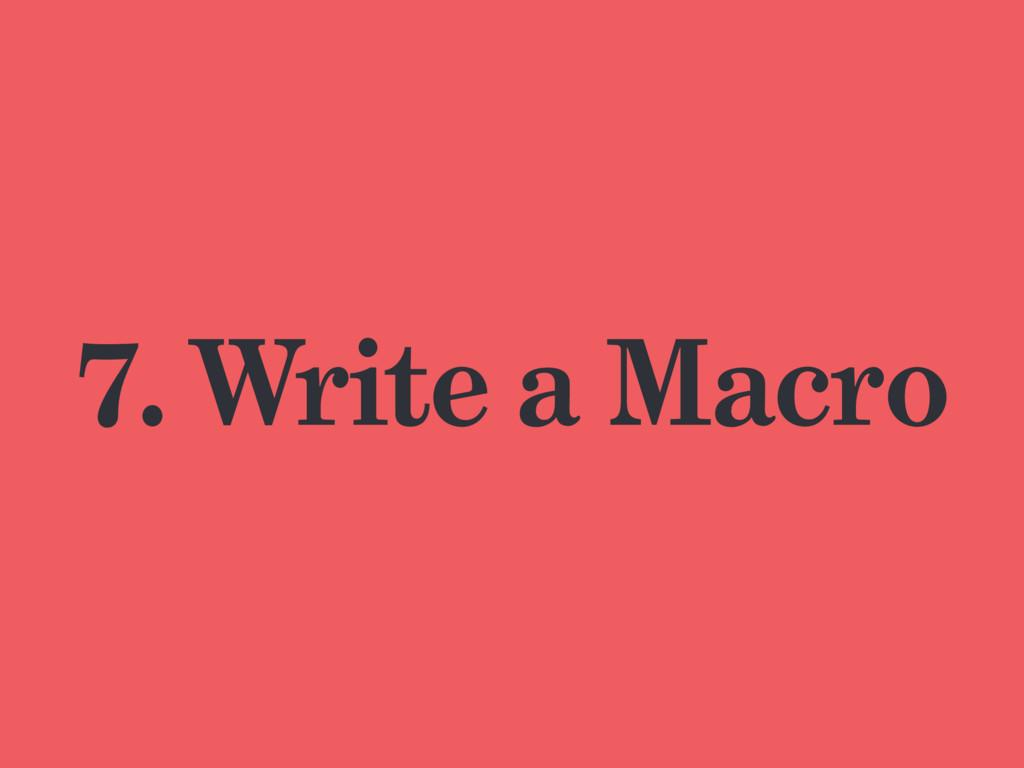 7. Write a Macro