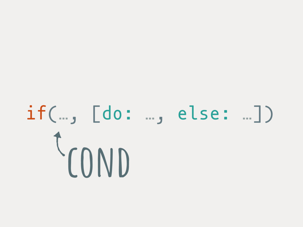 if(…, [do: …, else: …]) cond