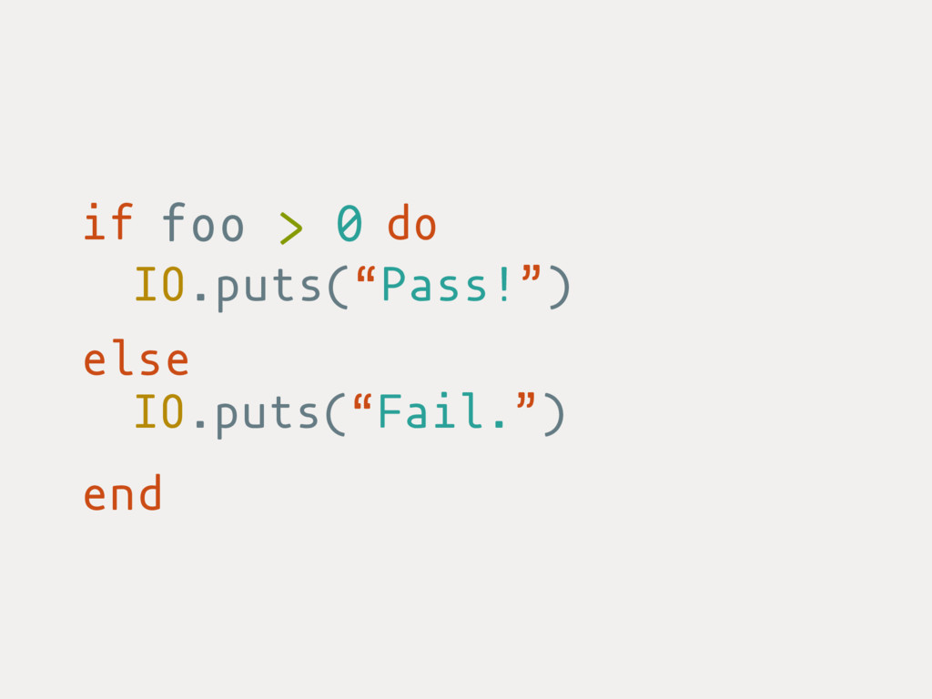 "if do else end IO.puts(""Pass!"") IO.puts(""Fail.""..."