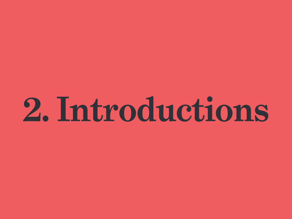 2. Introductions
