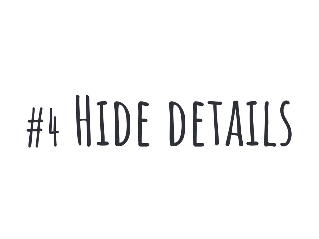 #4 Hide details