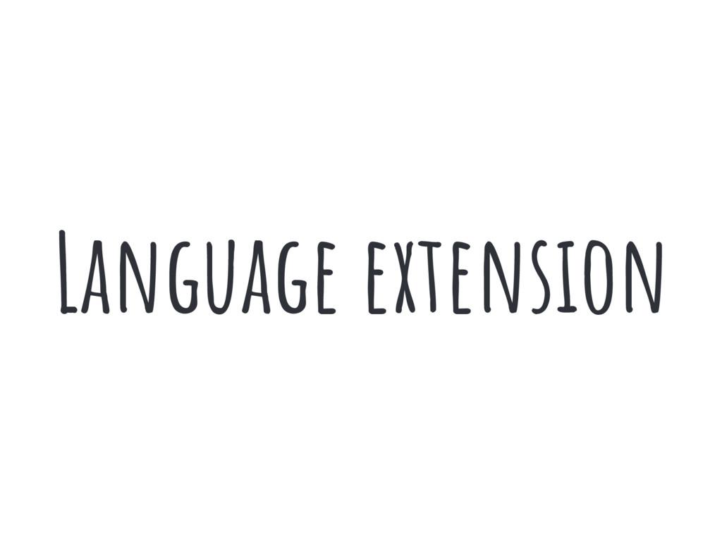 Language extension