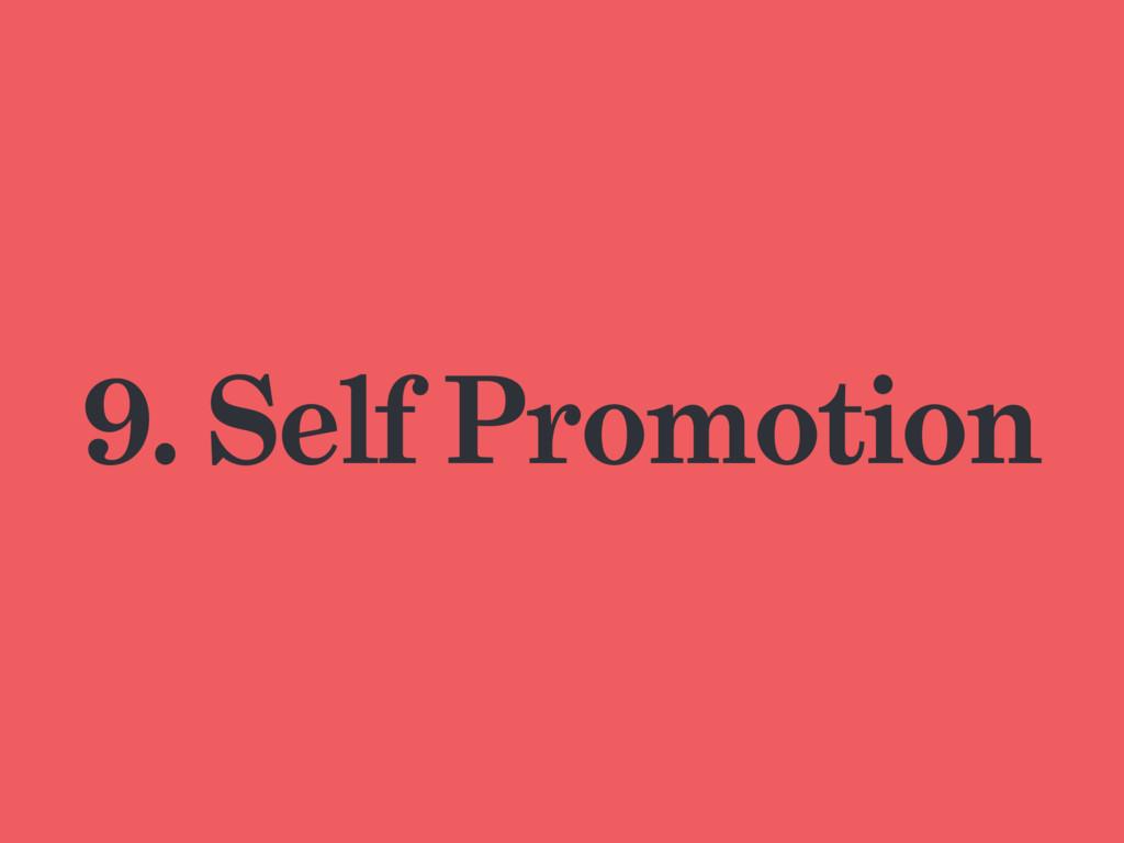9. Self Promotion