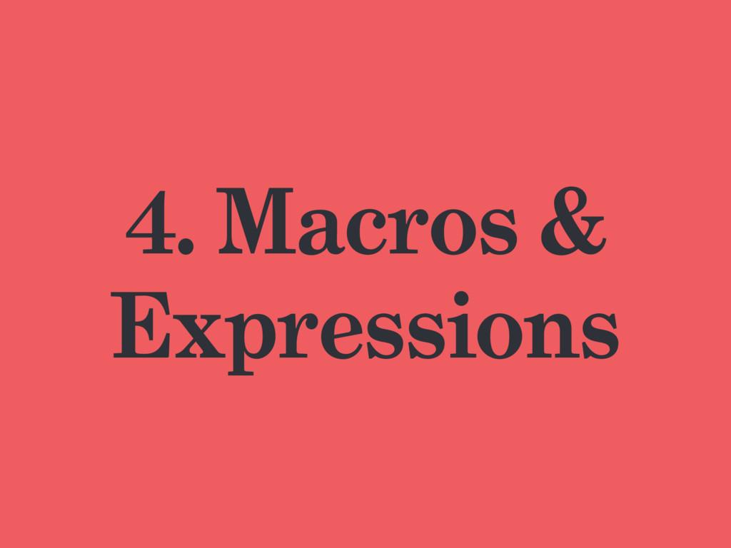 4. Macros & Expressions