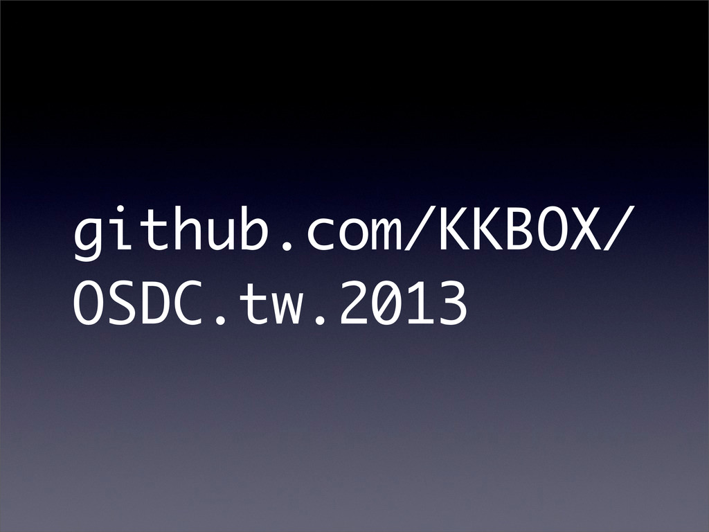 github.com/KKBOX/ OSDC.tw.2013