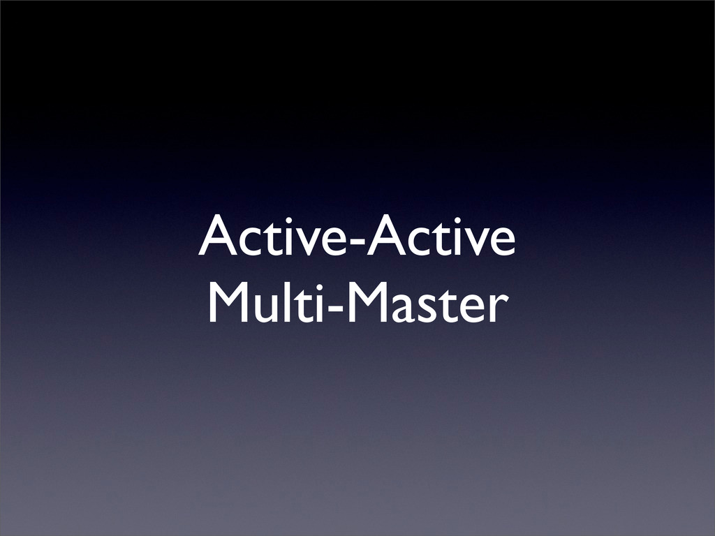Active-Active Multi-Master